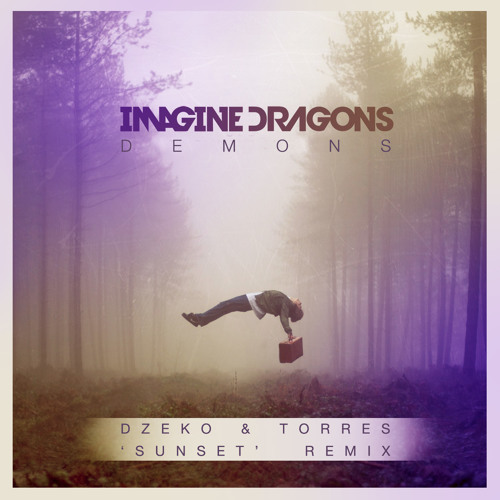 Imagine Dragons - Demons (Dzeko & Torres 'Sunset' Remix) *FREE DOWNLOAD*