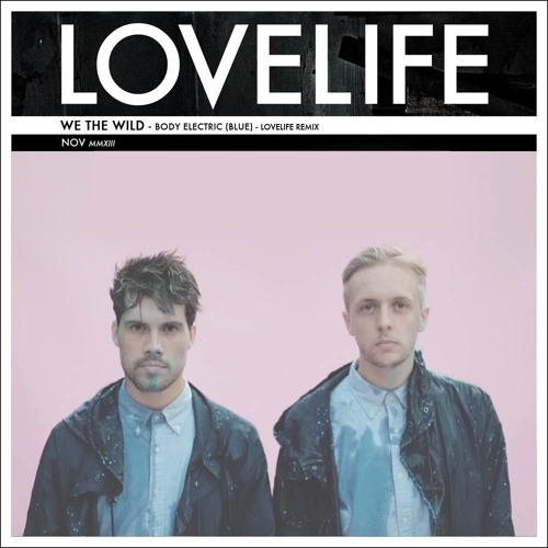 We The Wild - Body Electric (Blue) (Lovelife Remix)
