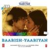 Baarish (Iss Dard E Dil Ki Sifarish) - Mohammed Irfan & Gajendra Verma [Yaariyan]