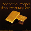 BadboE & Prosper - If You Want My Love (Free Download)