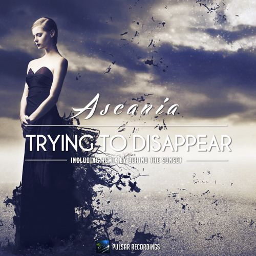 Ascania - Trying To Disappear (Behind The Sunset Remix)