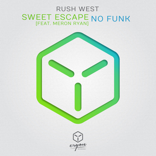 Rush West feat. Meron Ryan - Sweet Escape [OUT NOW!]