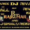SAREE KE FALL SA {REVA REVA_HD_BESS_MIX}_DJ_SHAILU_ROCK_BARMAN_MP-NEW MIX