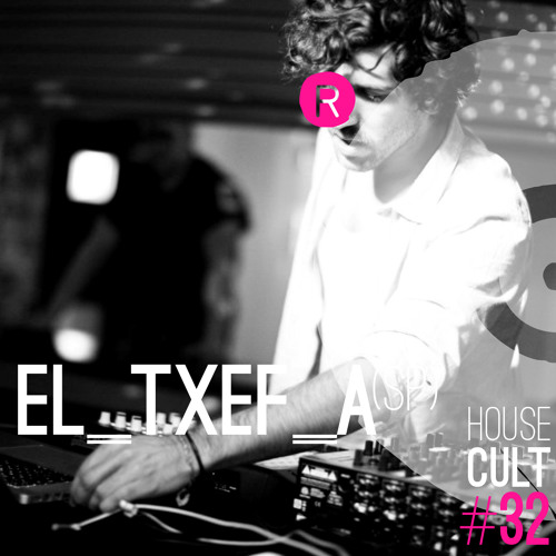 House Cult Podcast // 032 El_Txef_A