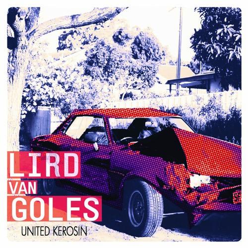 Lird Van Goles «United Kerosin - EP»
