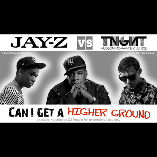 DJ Angelo - Can I Get a Higher Ground (Jay-Z vs TNGHT AKA Hudson Mohawke & Lunice)