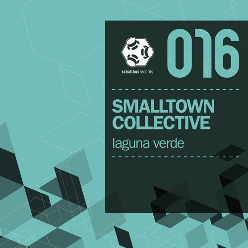 Smalltown Collective - Laguna Verde  (The Chosen Two Remix) [Schallbox Rec.]