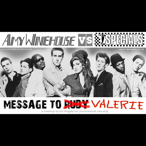 DJ Angelo - Message to Valerie (Amy Winehouse vs Baby J & The Specials/Dreadsquad)