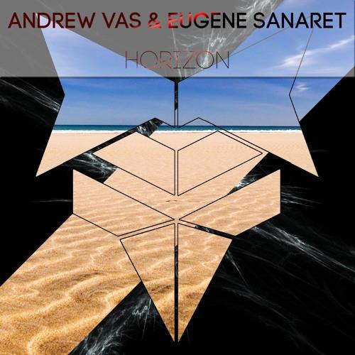 Andrew Vas & Eugene Sanaret - Horizon (Original Mix)