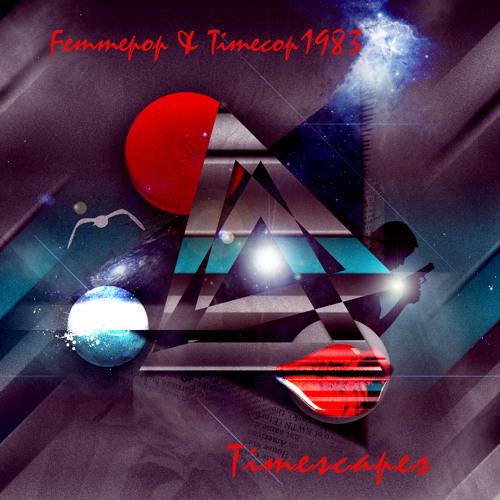 Femmepop & Timecop1983 - Timescapes