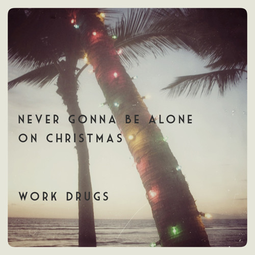 Never Gonna Be Alone On Christmas
