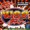 La Kumbia Azteka-Kiss Sound-El Rey Del Wepa