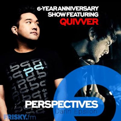PERSPECTIVES 7th Year Anniversary w/ Darin Epsilon & guest John Graham aka Quivver [Nov 2013]