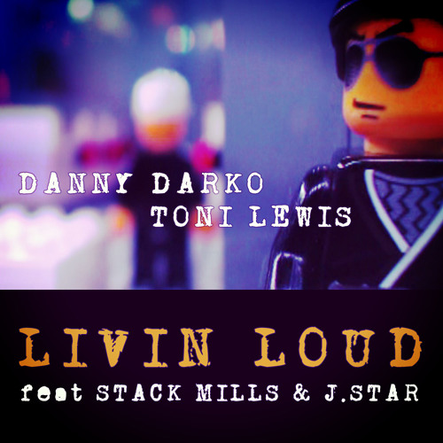 Danny Darko & Toni Lewis - Living Loud (JT Sly's Livin' Remix)