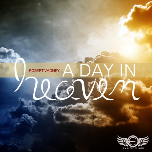 Robert Vadney - A Day In Heaven (2013 Reboot)