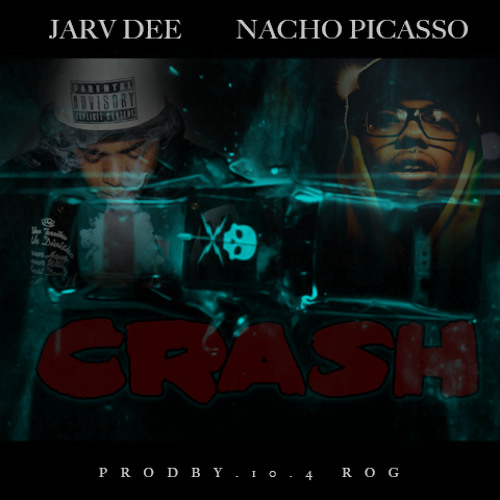 Crash Feat. Nacho Picasso prod. 10.4 Rog
