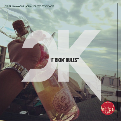 Carl.Kawaski -F*ckin Rules (Part 1)ft Chanel West Coast