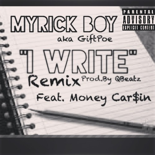 I Write Remix Ft.Money Car$in (prod.by Qbeatz)