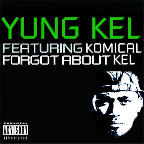 Forgot About Kel ft. Komical (Forgot About Dre REMIX)