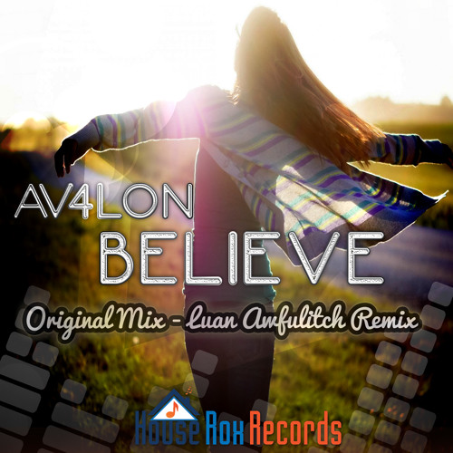 AV4LON - Believe (Original Mix) Preview [House Rox Records]