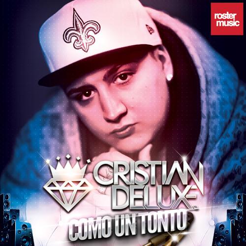 Cristian Deluxe - Como Un Tonto