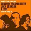Jack Johnson - Girl I Wanna Lay You Down (Live)