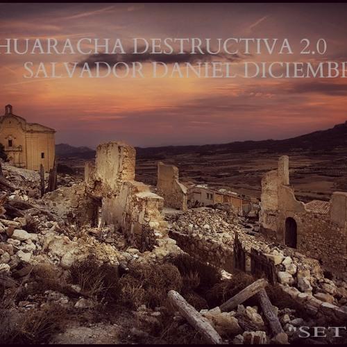 """HUARACHA DESTRUCTIVA 2.0 - SALVADOR DANIEL (SET LIVE DICIEMBRE 2013) """"RUMBO AL AFTER"""""""