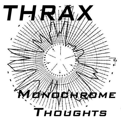 Thrax - Monochrome Thoughts