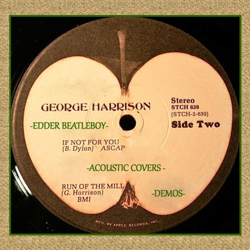 Edder Beatleboy - If Not For You & Run Of The Mill (Acoustic Covers Demos) Of George Harrison