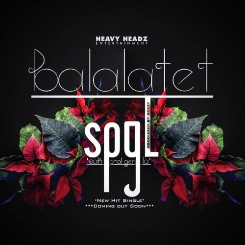 Balalatet - Sak Pral Gen La [SPGL] (Prod by Peezy)