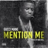 Gucci Mane – Mention Me (Prod. by Mike Will)