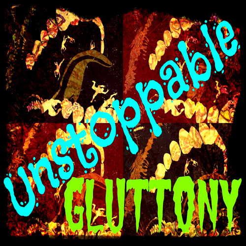 Unstoppable Gluttony - The Kure for MusicK