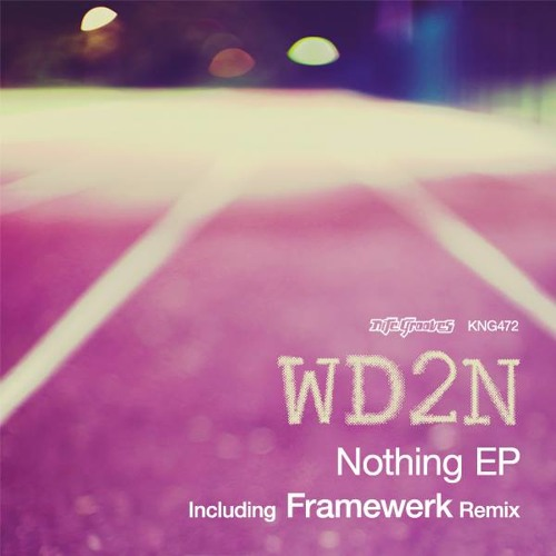 WD2N - Nothing (Framewerk Remix) **Out Now!**