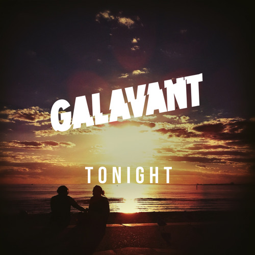 Galavant - Tonight (Radio Edit)
