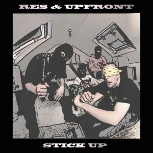 Stick Up (Ft.Upfront & Res) FREE DOWNLOAD!!