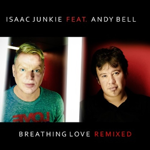 Isaac Junkie feat. Andy Bell - Breathing love - radio mix + ID