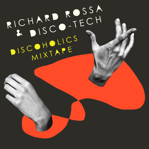 Disco Tech & Richard Rossa - Discoholics Mixtape