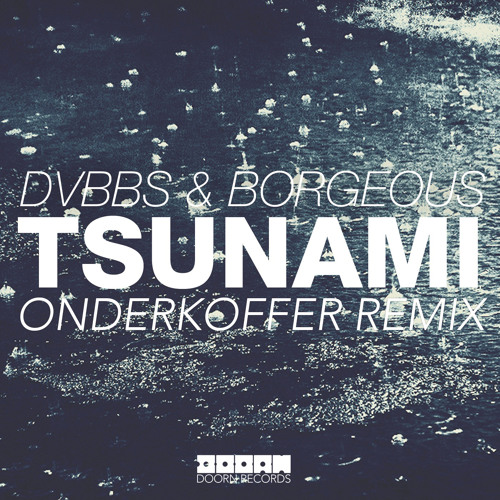 DVBBS & Borgeous - Tsunami (Onderkoffer Orchestral Intro Remix)