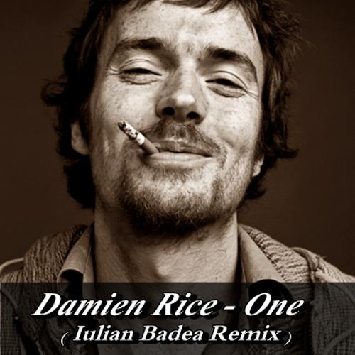 Damien Rice - One(Iulian Badea Remix)* FREE download