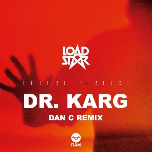 Dr. Karg by Loadstar (Dan C Remix)