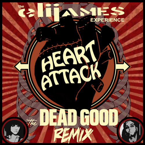 Heart Attack - The Dead Good Remix