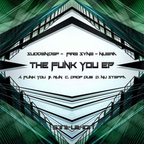 Sudden Def, Fire Syne & Nuera FUNK YOU - FREE DOWNLOAD!!