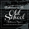 Billionaire B - Old School ft Trae Tha Truth x Snoop Dogg