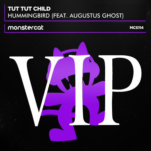 Hummingbird by Tut Tut Child ft. Augustus Ghost (VIP Remix)