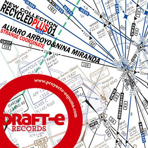RECYCLEDPLUS 01 // Alvaro Arroyo y Nina Miranda - Strange Coordinate