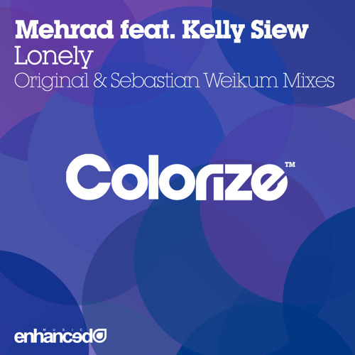 Mehrad feat. Kelly Siew - Lonely (Sebastian Weikum Remix) [OUT NOW]
