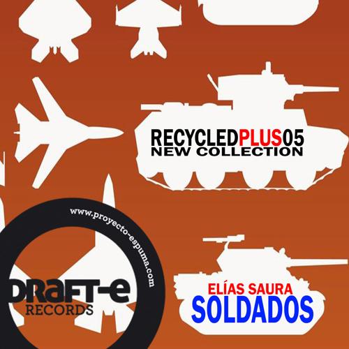 RECYCLEDPLUS 05 // Elias Saura - Soldados