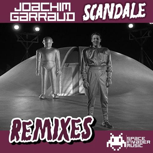 Joachim Garraud - Scandale (Eric Mendosa Remix) SUPPORTED BY JOACHIM GARRAUD, DJS FROM MARS