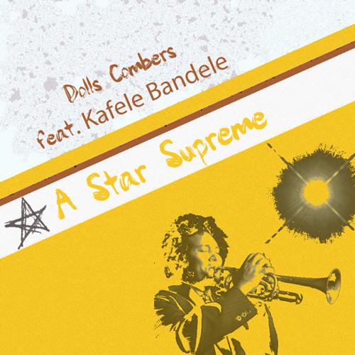 Dolls Combers ft Kafele Bandele - A Star Supreme (DC Supreme Jazzy Mix)