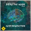 01 - Acid Imagination - Bring the Noize [INTECH022EP]